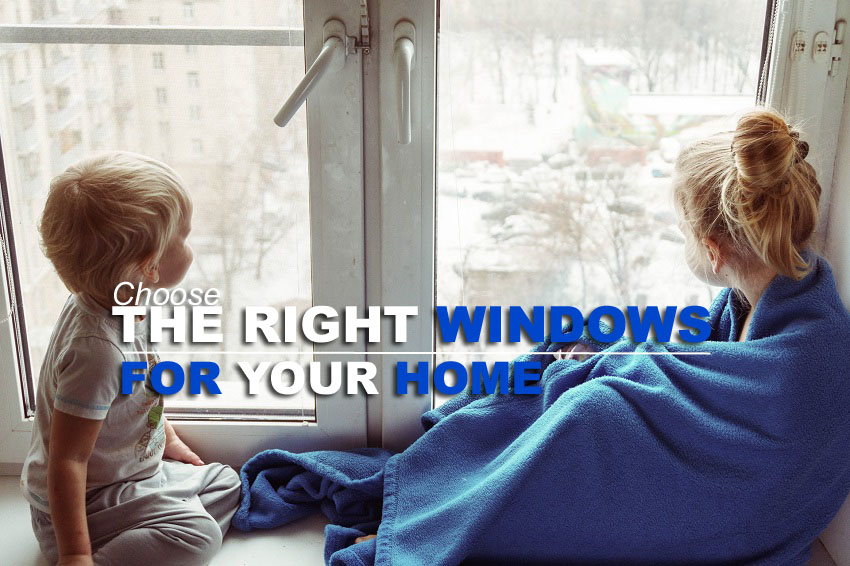 Checklist for Choosing the Right Windows for Your Home