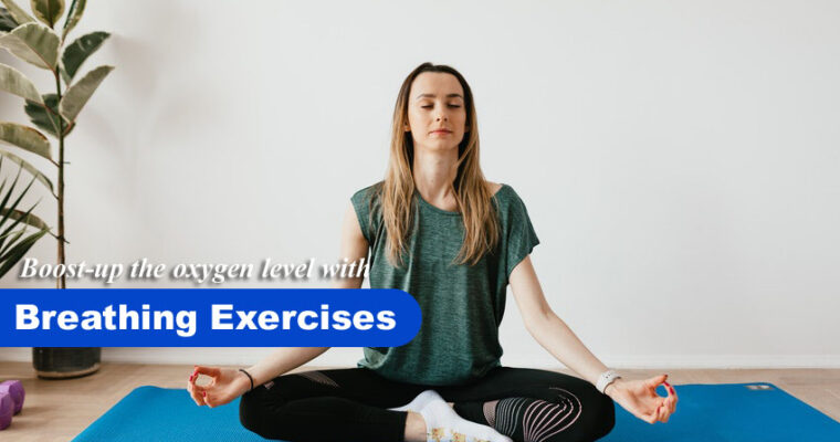 Breathing Exercises to Improve Oxygen Level to Fight COVID-19