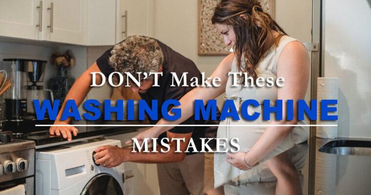 5 Beginner Washing Machine Mistakes